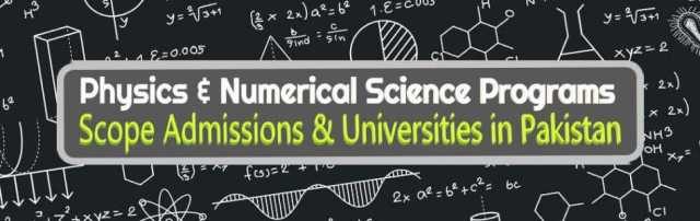 All Physics & Numerical Science Programs Scope Admissions & Universities in Pakistan
