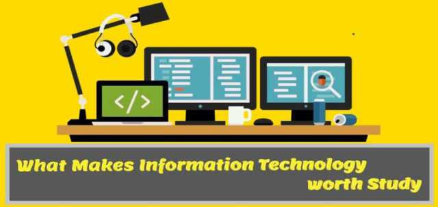 What Makes Information Technology worth Study - Top Reasons