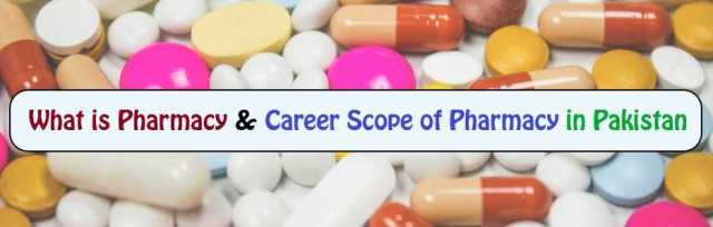 What is Pharmacy & Career Scope of Pharmacy in Pakistan