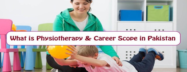 What is Physiotherapy & Career Scope in Pakistan