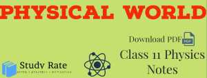 Physical World Notes Class 11 Physics Notes- Download PDF for JEE/NEET