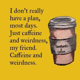 Caffeine and weirdness
