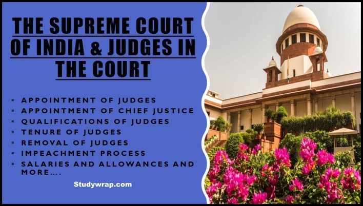 Judges of the Supreme Court of India - Qualifications, Appointment, Tenure, Oath, Removal, Impeachment, Salary etc. Complete Notes of Polity, Studywrap.com