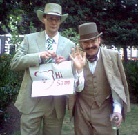 Hi Sam from two distinguished chaps!