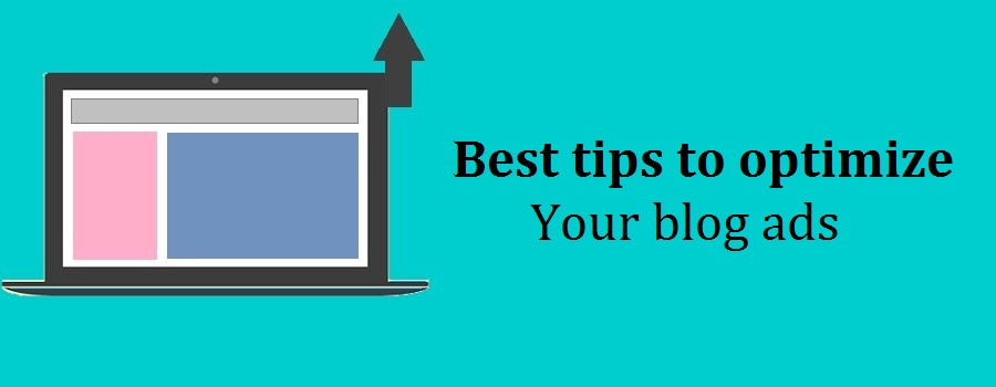 How to optimize blog ads to make most money from them
