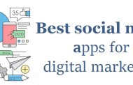 8 Best must-use social media apps for digital marketing