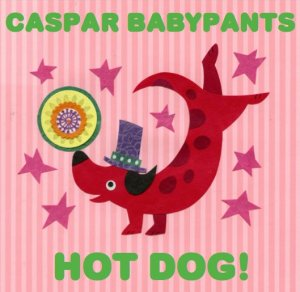 caspar babypants hot dog album cover