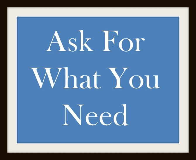 ask for what you need when blogging