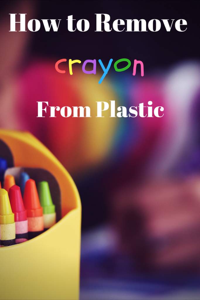 How To Remove Crayon From Plastic The Fast Tip You Have Been Looking For