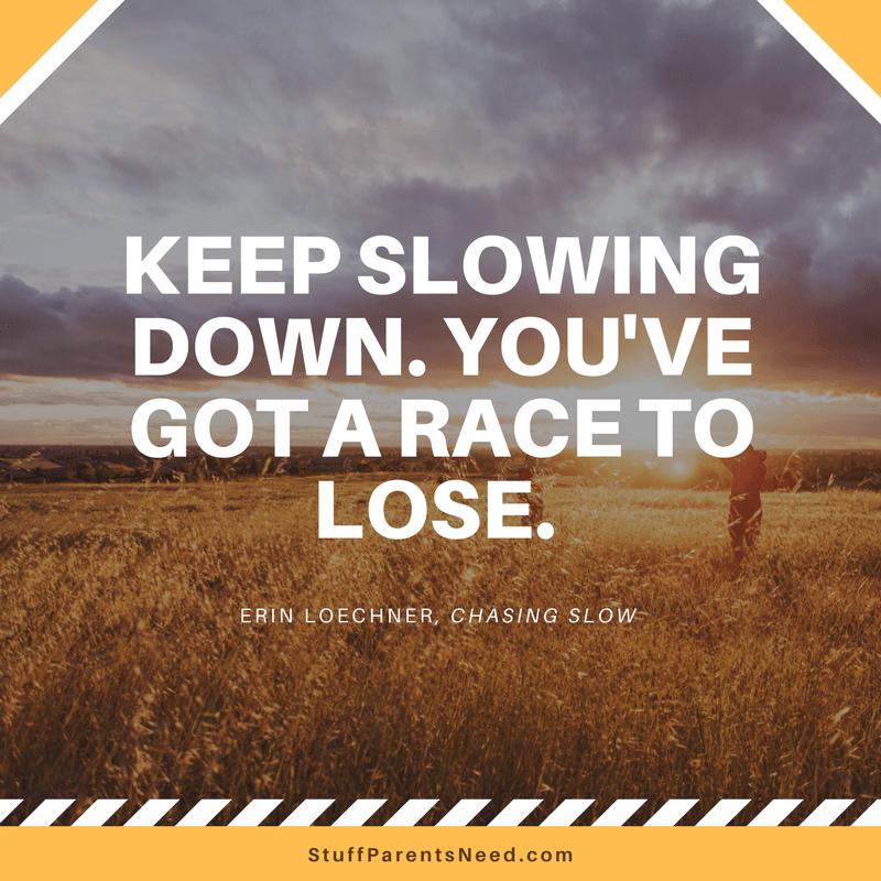 keep slowing down