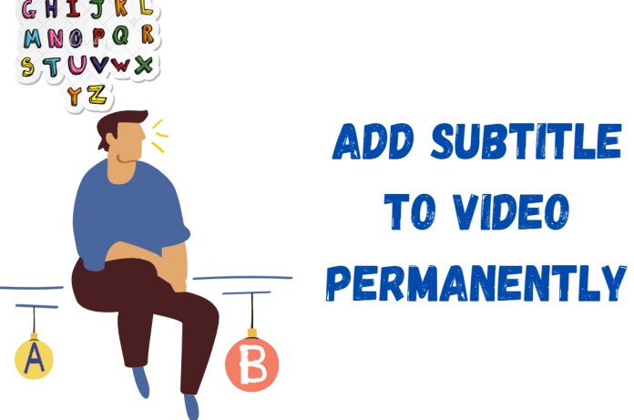 add subtitles to video permanently