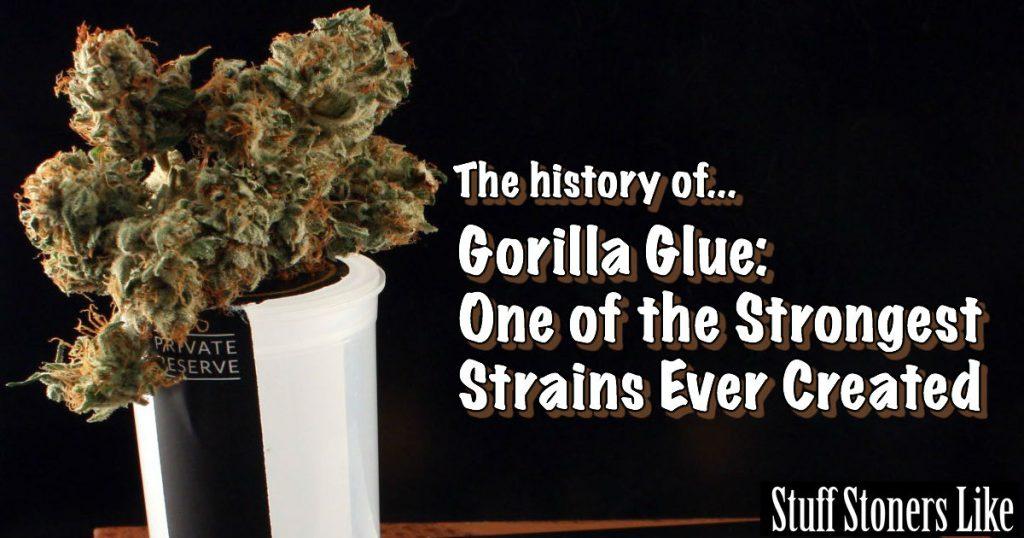 Gorilla Glue Weed History