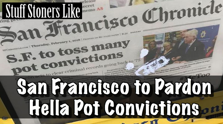 SF to Pardon Pot Convictions