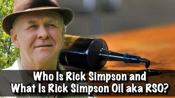 Who Is Rick Simpson and What Is Rick Simpson Oil aka RSO