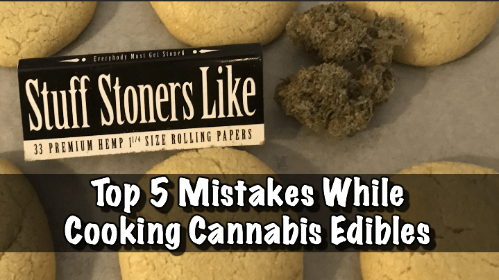Top 5 Mistakes While Cooking Cannabis Edibles