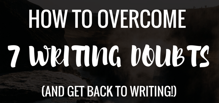 How to Overcome 7 Writing Doubts
