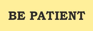 BE_PATIENT_2