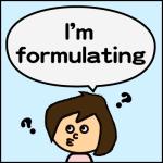 I'm formulating