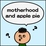 motherhood and apple pie
