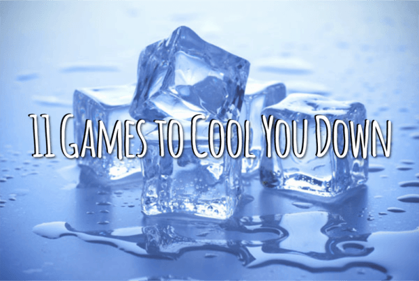 11 Games to Cool You Down