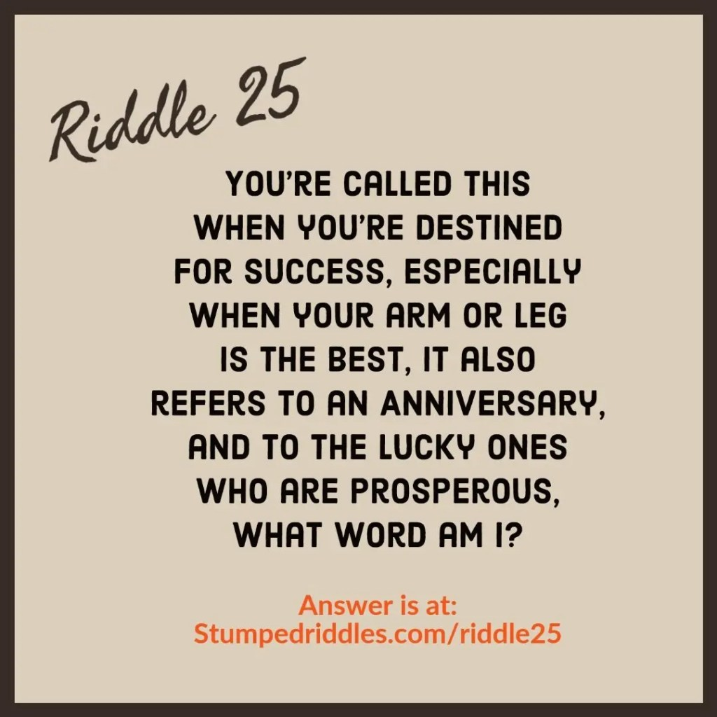 The answer to Riddle 25