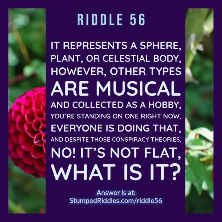 Riddle 56 on StumpedRiddles - A Riddle for the world.