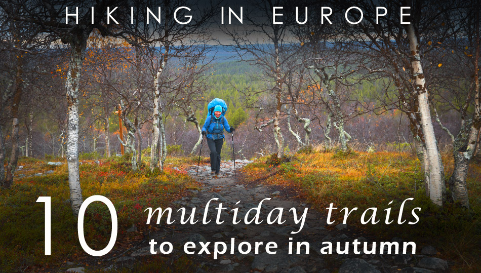 10 multiday hikes in europe autumn