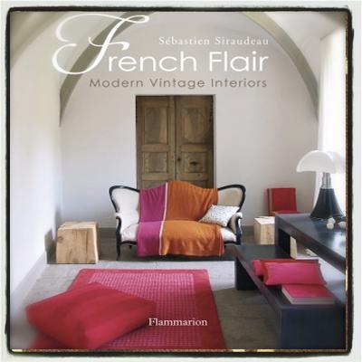 FRENCH FLAIR MODERN VINTAGE DESIGN BOOK FLAMMARION