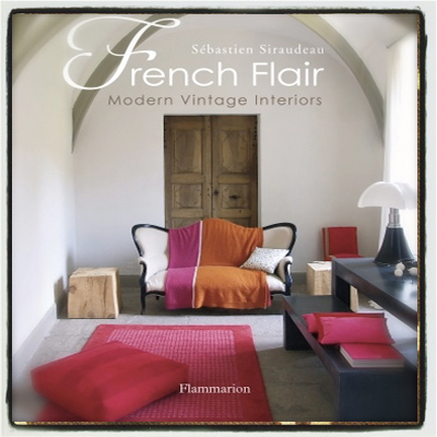 FRENCH FLAIR MODERN VINTAGE DESIGN BOOK FLAMMARION