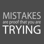 Saturday Say It: Mistakes Are . . .