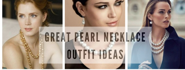 Great Pearl Necklace Outfit Ideas