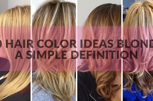 50 Hair Color ideas Blonde A Simple Definition