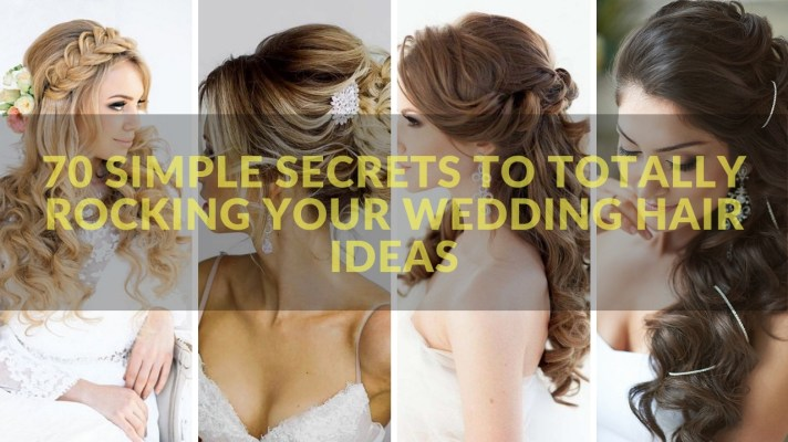 70 Simple Secrets to Totally Rocking Your wedding hair ideas