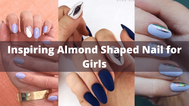 Inspiring Almond Shaped Nail for Girls