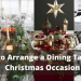How to Arrange a Dining Table for Christmas Occasion