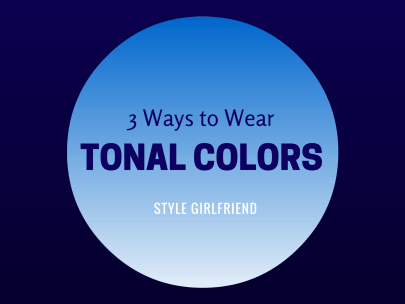 Wear It Well: 3 Ways to Wear Tonal Colors