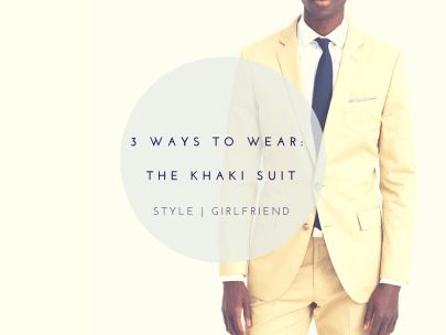 Wear It Well: 3 Ways To Wear The Khaki Suit