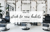 7 Keys for Sticking to New Habits