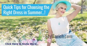 Tips for Choosing Right Dresses in Summer