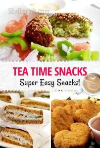 Super Easy and Sumptuous Tea Time Snacks