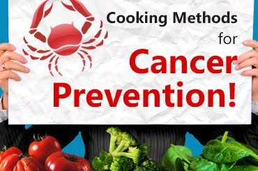 Cooking methods for cancer prevention