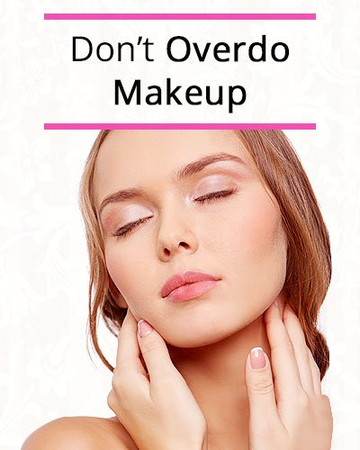 Don't Overdo Makeup