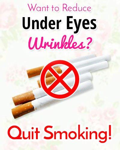 Quit Smoking to Get Rid of Under Eye Wrinkles