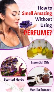 How to smell amazing without using perfume