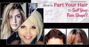 How to part your hair to suit your face shape