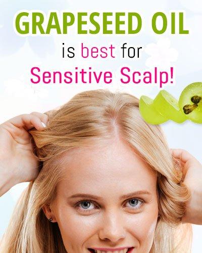 Grapeseed Oil For Sensitive Scalp