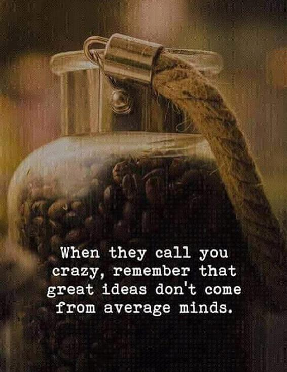 When they Call you Crazy - Great Ideas Quotes
