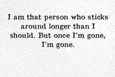 But Once i'm gone i'm gone - Best Positive Quotes