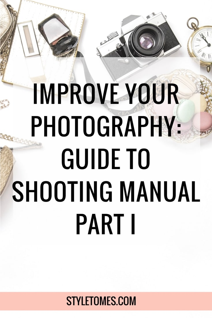 Improve Your Photography- Shooting Manual on DSLR