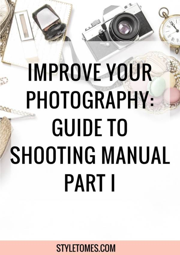 A Guide to Shooting Manual on Your DSLR: Improve Your Photography Part I